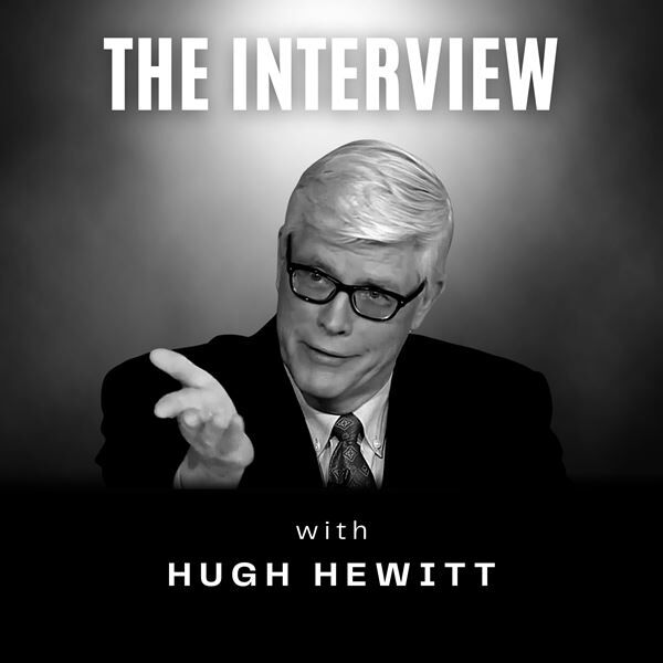 The Interview with Hugh Hewitt