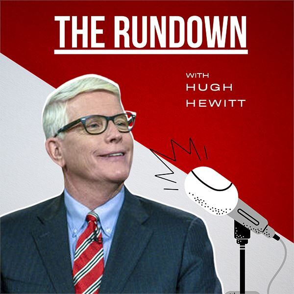 The Rundown With Hugh Hewitt